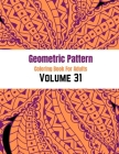 Geometric Pattern Coloring Book For Adults Volume 31: Geometric Coloring Books. Adult Coloring Book Geometric Patterns. Geometric Patterns & Designs F Cover Image