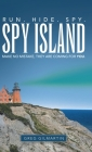 Spy Island: Run. Hide. Spy. Make No Mistake, They Are Coming for You. Cover Image