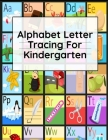 Alphabet Letter Tracing For Kindergarten: Composition Notebooks for Preschool - Draw & Write Ruled Handwriting Paper - Dotted Dashed Midline Cover Image