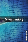 Swimming Notebook: Workbook For Swimming Activities, Swimming Books, Swimming Log Books Cover Image