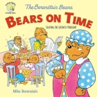 The Berenstain Bears Bears on Time: Solving the Lateness Problem! Cover Image