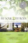 Fit Soul, Fit Body: 9 Keys to a Healthier, Happier You Cover Image