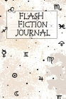 Flash Fiction Journal: Holiday Romantic New Adult, College Fantasy, Horror, Dark Urban, Epic Coming Of Age Thrillers, Memoires Notebook To Wr Cover Image