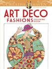 Creative Haven Art Deco Fashions Coloring Book (Adult Coloring) Cover Image