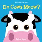 Do Cows Meow? (Lift-The-Flap Books (Sterling)) Cover Image