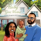 Baby Goes Home: A journey through the NICU, home Cover Image