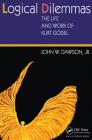 Logical Dilemmas: The Life and Work of Kurt Gödel Cover Image