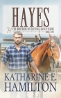 Hayes: The Brothers of Hastings Ranch Series: Book Five Cover Image