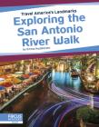 Exploring the San Antonio River Walk Cover Image