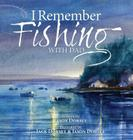 I Remember Fishing with Dad Cover Image
