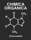 Chimica Organica [Cioccolato]: Quaderno Con Esagoni Medi Per Chimica Organica, Formato A4, 110 Pagine Cover Image