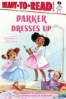 Parker Dresses Up: Ready-to-Read Level 1 (A Parker Curry Book) Cover Image