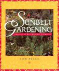 Sunbelt Gardening: Success in Hot-Weather Climates Cover Image
