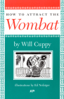 How to Attract the Wombat (Nonpareil Book #93) Cover Image