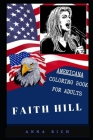 Faith Hill Americana Coloring Book for Adults: Patriotic and Americana Artbook, Great Stress Relief Designs and Relaxation Patterns Adult Coloring Boo Cover Image