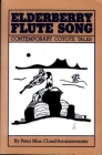 Elderberry Flute Song: Contemporary Coyota Tales Cover Image