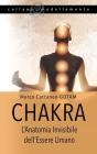 Chakra: L'Anatomia Invisibile dell'Essere Umano Cover Image