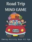 Road Trip Mind Game: Advanced version of the regular game - Fun activity during Traveling, Camping and Family Activity Cover Image