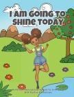 I Am Going To Shine Today: African American Coloring Books for Girls and Boys (Coloring Book With Positive Affirmations) Cover Image