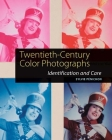 Twentieth-Century Color Photographs: Identification and Care Cover Image