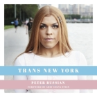 Trans New York: Photos and Stories of Transgender New Yorkers Cover Image
