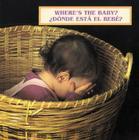 Where's The Baby/ Donde Esta el Bebe? Cover Image