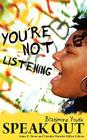 You're Not Listening: Baltimore Youth Speak Out Cover Image