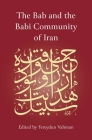 The Bab and the Babi Community of Iran Cover Image