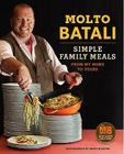 Molto Batali: Simple Family Meals from My Home to Yours Cover Image