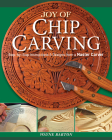 Joy of Chip Carving: Step-By-Step Instructions & Designs from a Master Carver Cover Image