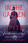 In the Garden of Spite: A Novel of the Black Widow of La Porte Cover Image