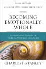 Becoming Emotionally Whole: Change Your Thoughts to Be Happier and Healthier Cover Image