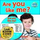 Are You Like Me? [With Paperback Book] (Bobbie Kalman's Leveled Readers: My World: E (Audio)) Cover Image