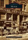 Moxie (Images of America) Cover Image