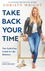 Take Back Your Time: The Guilt-Free Guide to Life Balance Cover Image