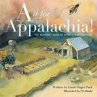 A is for Appalachia!: The Alphabet Book of Appalachian Heritage Cover Image