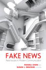 Fake News: Real Issues in Modern Communication (Mass Communication and Journalism #26) Cover Image