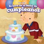 Es Hora de la Fiesta de Cumpleanos (It's Time for a Birthday Party) (Es Hora de... (It's Time)) Cover Image