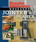 Popular Mechanics Workshop: Jointer & Planer Fundamentals: The Complete Guide Cover Image