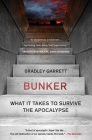 Bunker: What It Takes to Survive the Apocalypse Cover Image