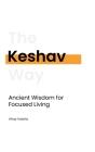 Keshav: Ancient Wisdom for Focused Living Cover Image
