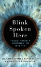 Blink Spoken Here: Tales From A Journey To Within Cover Image