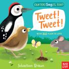 Can You Say It, Too? Tweet! Tweet! Cover Image