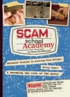 Scam School Academy: Advanced Lessons in Scoring Free Drinks, Doing Magic, and Becoming the Life of the Party Cover Image