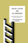 Digital Fiction and the Unnatural: Transmedial Narrative Theory, Method, and Analysis (THEORY INTERPRETATION NARRATIV) Cover Image