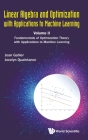 Linear Algebra and Optimization with Applications to Machine Learning - Volume II: Fundamentals of Optimization Theory with Applications to Machine Le Cover Image