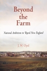 Beyond the Farm: National Ambitions in Rural New England (Early American Studies) Cover Image
