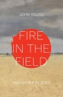 Fire in the Field and Other Stories Cover Image