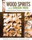 Wood Spirits and Green Men: A Design Sourcebook for Woodcarvers and Other Artists Cover Image