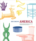 Becoming America: Highlights from the Jonathan and Karin Fielding Collection of Folk Art Cover Image
